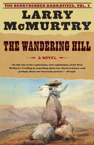 The Wandering Hill (Berrybender Narratives, Vol. 2)