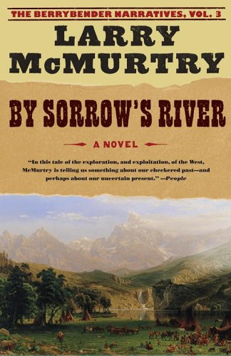 By Sorrow's River (Berrybender Narratives, Vol. 3)