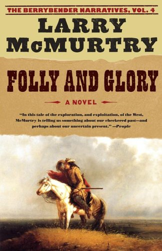 Folly and Glory (Berrybender Narratives, Vol. 4)