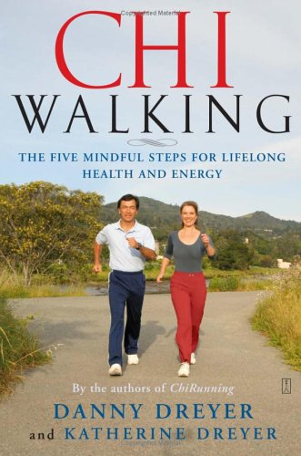 Chi Walking: The Five Mindful Steps for Lifelong Health and Energy