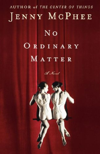 No Ordinary Matter: A Novel