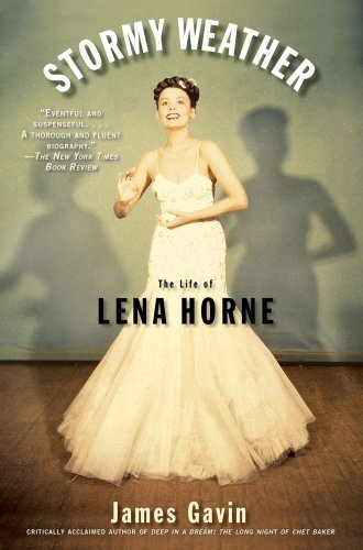 Stormy Weather: The Life of Lena Horne