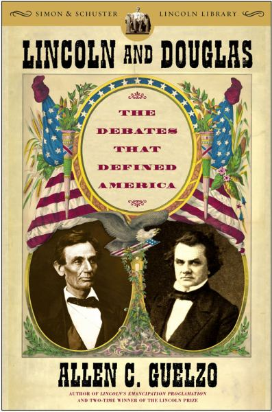 Lincoln and Douglas: The Debates That Defined America (Simon & Schuster Lincoln Liibrary)