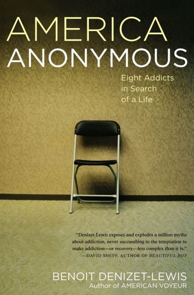 America Anonymous: Eight Addicts in Search of a Life