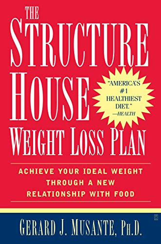 The Structure House Weight Loss Plan: Achieve Your Ideal Wieght Through a New Relationship with Food