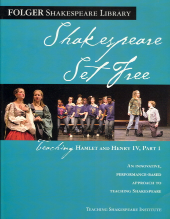 Teaching Hamlet and Henry IV, Part 1 (Shakespeare Set Free, Folger Shakespeare Library)