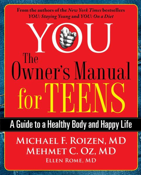 You: The Owners Manual for Teens