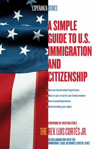 A Simple Guide to U.S. Immigration and Citizenship (Esperanza)