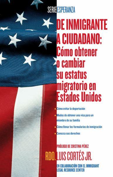 De Inmigrante a Ciudadano: Cómo Obtener o Cambiar Su Estatus Migratorio en Estados Unidos (Esperanza)