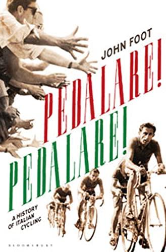Pedalare! Pedalare!: A History of Italian Cycling