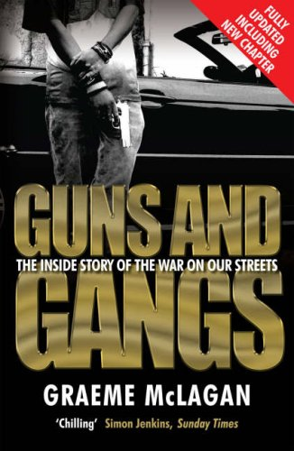 Guns and Gangs: The Inside Story of the War on Our Streets (Updated)