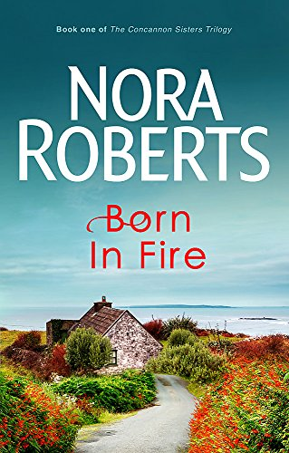 Born In Fire (The Concannon Sisters Trilogy, Bk. 1)