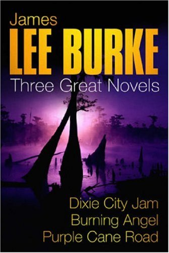 Dixie City Jam/Burning Angel/Purple Cane Road: Three Great Novels