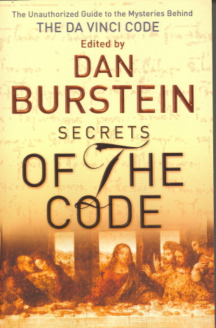 Secrets of the Code: The Unauthorised Guide to the Mysteries Behind the Da Vinci Code