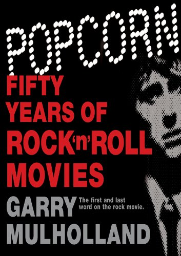 Popcorn: Fifty Years of Rock 'n' Roll Movies