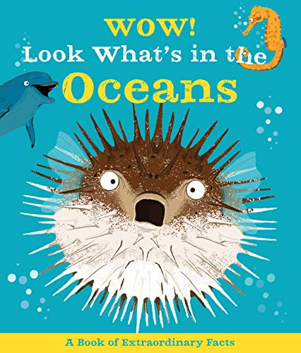Wow! Look What's In The Oceans: A Book of Extraordinary Facts