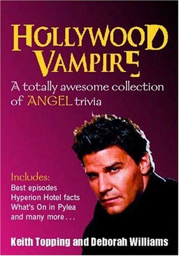 Hollywood Vampire: A Totally Awesome Collection of Angel Trivia