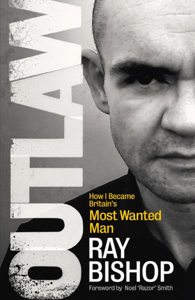Outlaw: How I Became Britain's Most Wanted Man