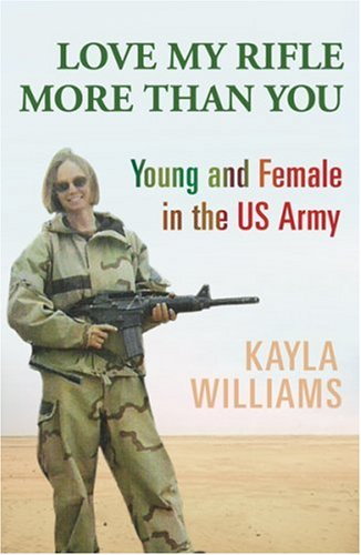 Love My Rifle More Than You: Young and Female in the US Army
