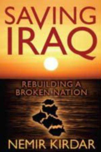 Saving Iraq: Rebuilding a Broken Nation