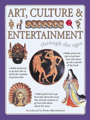 Art, Culture & Entertainment Through The Ages