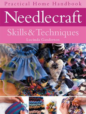 Needlecraft Skills & Techniques