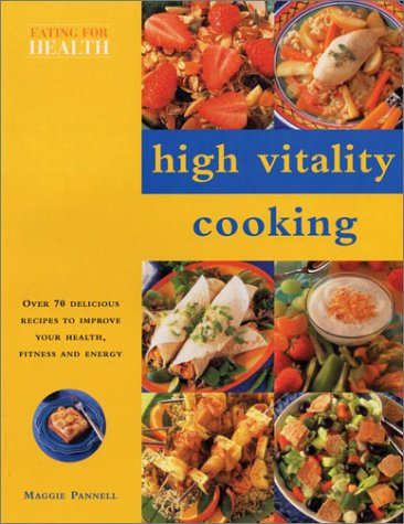 High Vitality Cooking (Eating for Health)