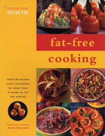 Fat-Free Cooking (Eating for Health)