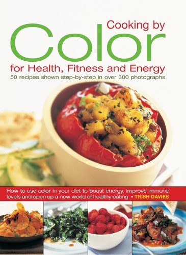 Cooking by Color for Health, Fitness & Energy
