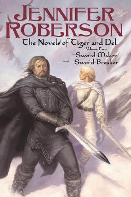 Sword-Maker/Sword-Breaker (Novels of Tiger and Del, Vol 2)