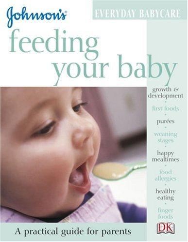 Johnson's Everyday Babycare: Feeding Your Baby