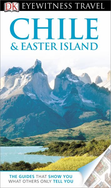 Chile & Easter Island (DK Eyewitness Travel Guide)