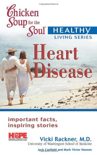 Chicken Soup for the Soul Healthy Living: Heart Disease