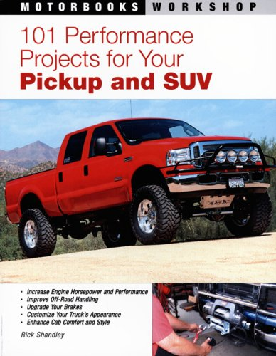 101 Performance Projects for Your Pickup and SUV (Motorbooks Workshop)