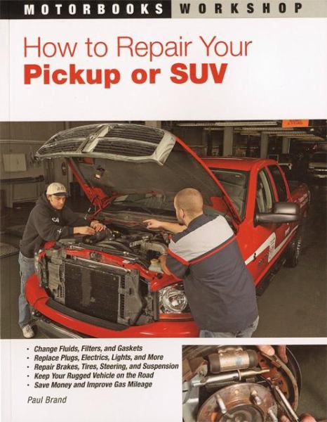 How to Repair Your Pickup or SUV (Motorbooks Workshop)