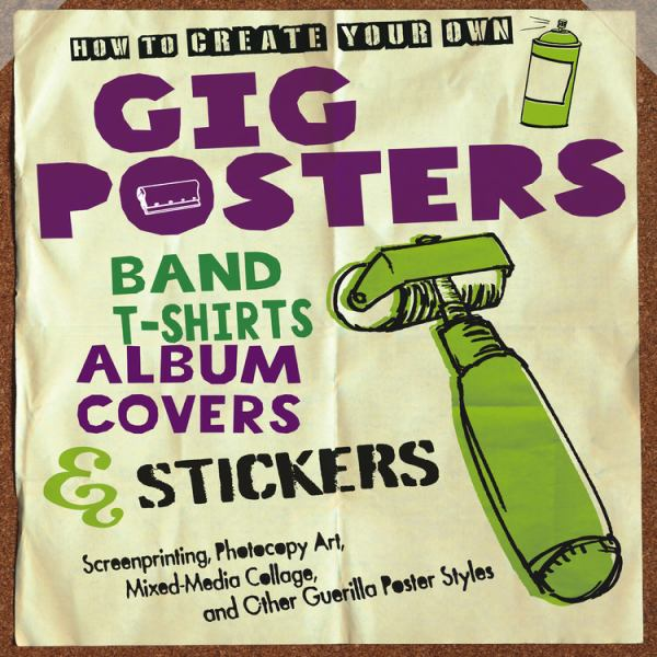 How to Create Your Own Gig Posters, Band T-Shirts, CD Covers and Stickers