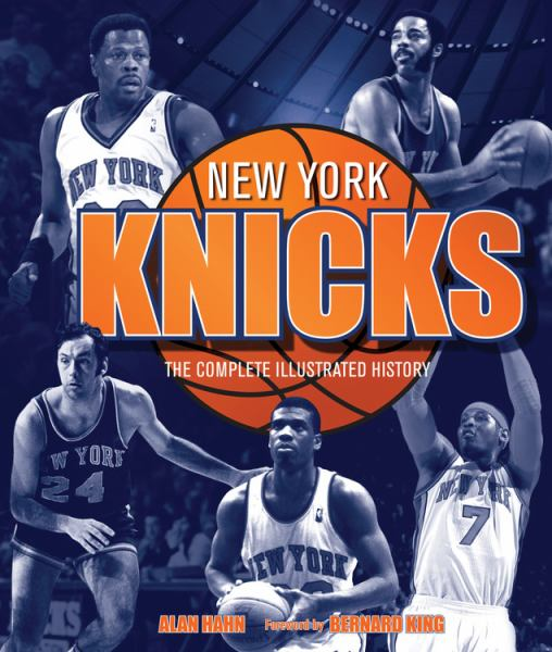 New York Knicks: The Complete Illustrated History