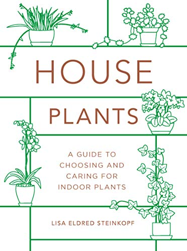 Houseplants: A Guide to Choosing and Caring for Indoor Plants