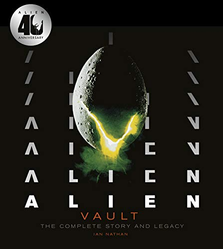Alien Vault: The Complete Story and Legacy (40th Anniversary)