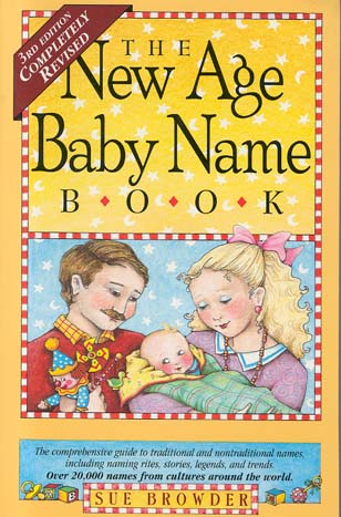 The New Age Baby Name Book (3rd Edition, Completely Revised)