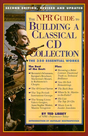 The NPR Guide to Building a Classical CD Collection (2nd Edition, Revised and Updated)