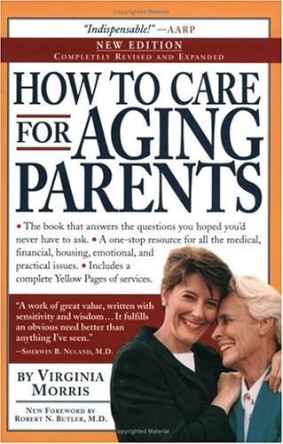 How to Care for Aging Parents (Revised and Expanded)
