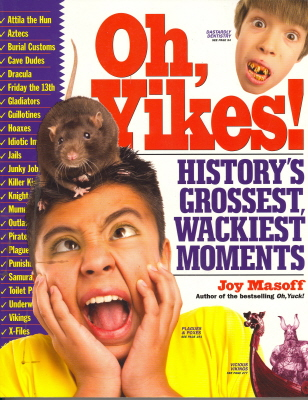 Oh, Yikes! History's Grossest, Wackiest Moments