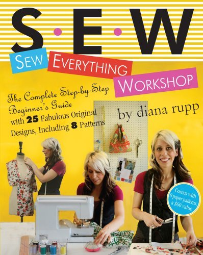 Sew Everything Workshop: The Complete Step-by-Step Beginner's Guide