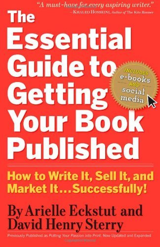 The Essential  Guide to Getting Your Book Published: How to Write It, Sell It, and Market It . . . Successfully!