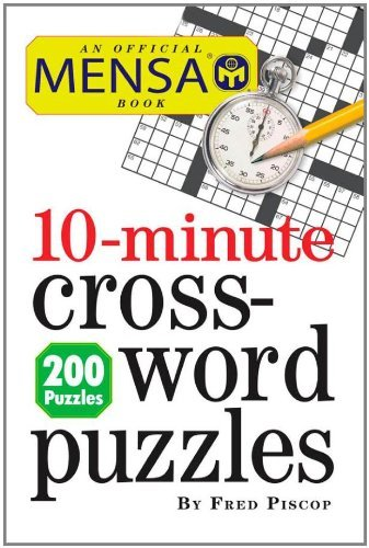 10-Minute Crossword Puzzles (An Official Mensa Book)