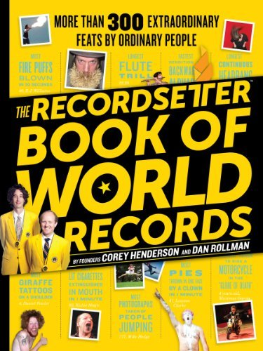 The RecordSetter Book of World Records: More Than 300 Extraordinary Feats by Ordinary People