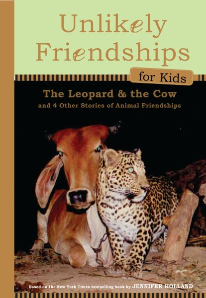 Unlikely Friendships for Kids: the Leopard and the Cow (Book 3)