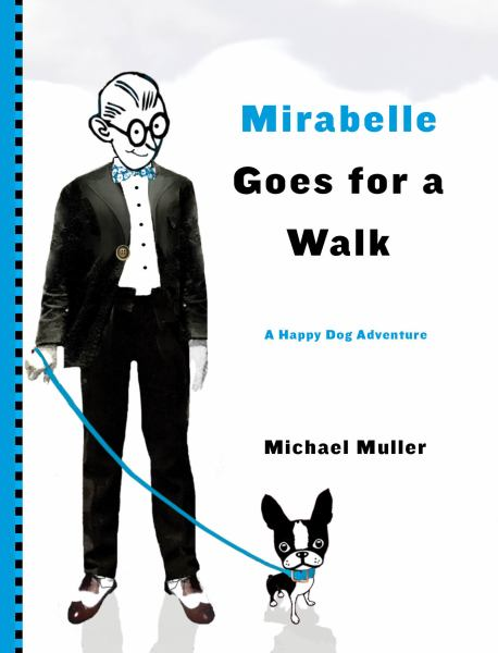 Mirabelle Goes for a Walk (A Happy Dog Adventure)