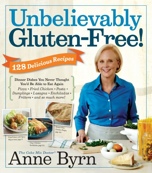 Unbelievably Gluten-Free - 128 Delicious Recipes (The Cake Mix Doctor)